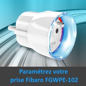 paramétrer la prise connectée Fibaro Wall-plug FGWPE-102 depuis la box domotique Eedomus photo mise en avant