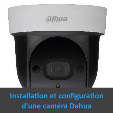 Installer et configurer une caméra dahua sur la box domotique eedomus photo tutoriel